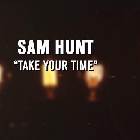 Sam-Hunt-Take-Your-Time.jpg