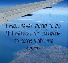 我不会等到有人要和我一起走才上路!