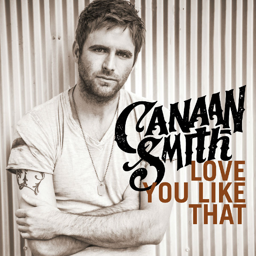 Canaan-Smith-Love-You-LIke-That-CountryMusicRocks.net_.jpg