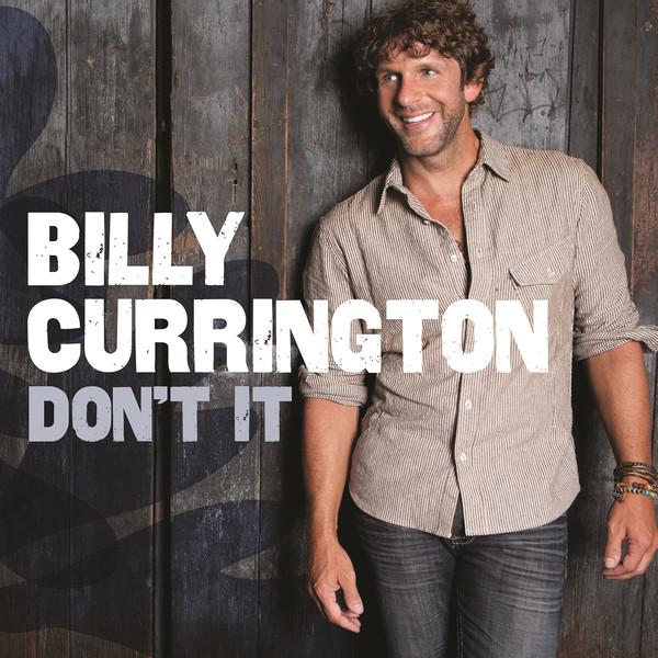 Billy-Currington-Dont-It-Single.jpg