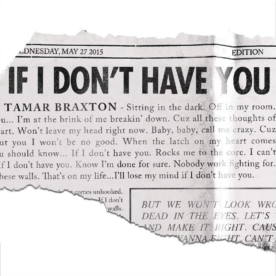 Tamar-Braxton-If-I-Dont-Have-You-2015-1200x1200.png
