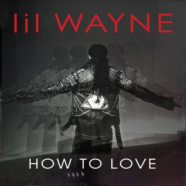 lil-wayne-how-to-love.jpg
