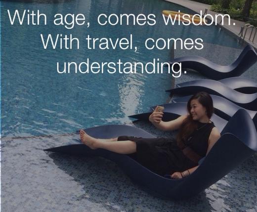 随着年龄的增长,你越来越有智慧,随着旅行的经验越来越多,你就越来越善体人意。