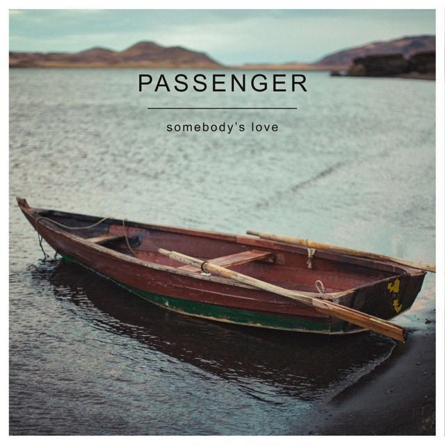 Passenger-Somebodys-Love-2016.jpg