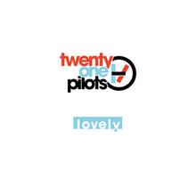 Lovely_TwentyOnePilots_cover.png
