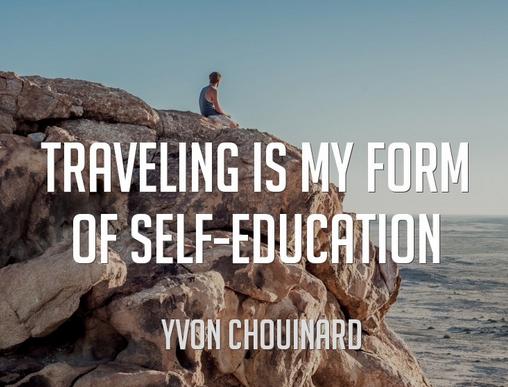 旅行是一种自我教育形式。