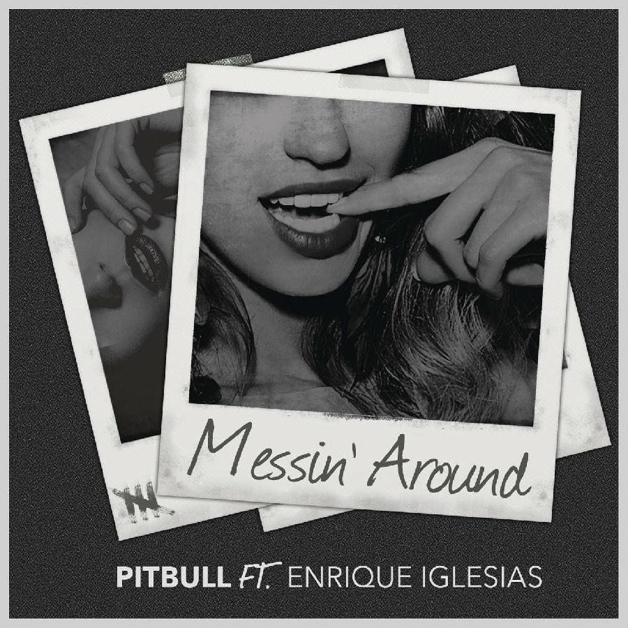 Pitbull-Ft.-Enrique-Iglesias-Messin-Around.jpg