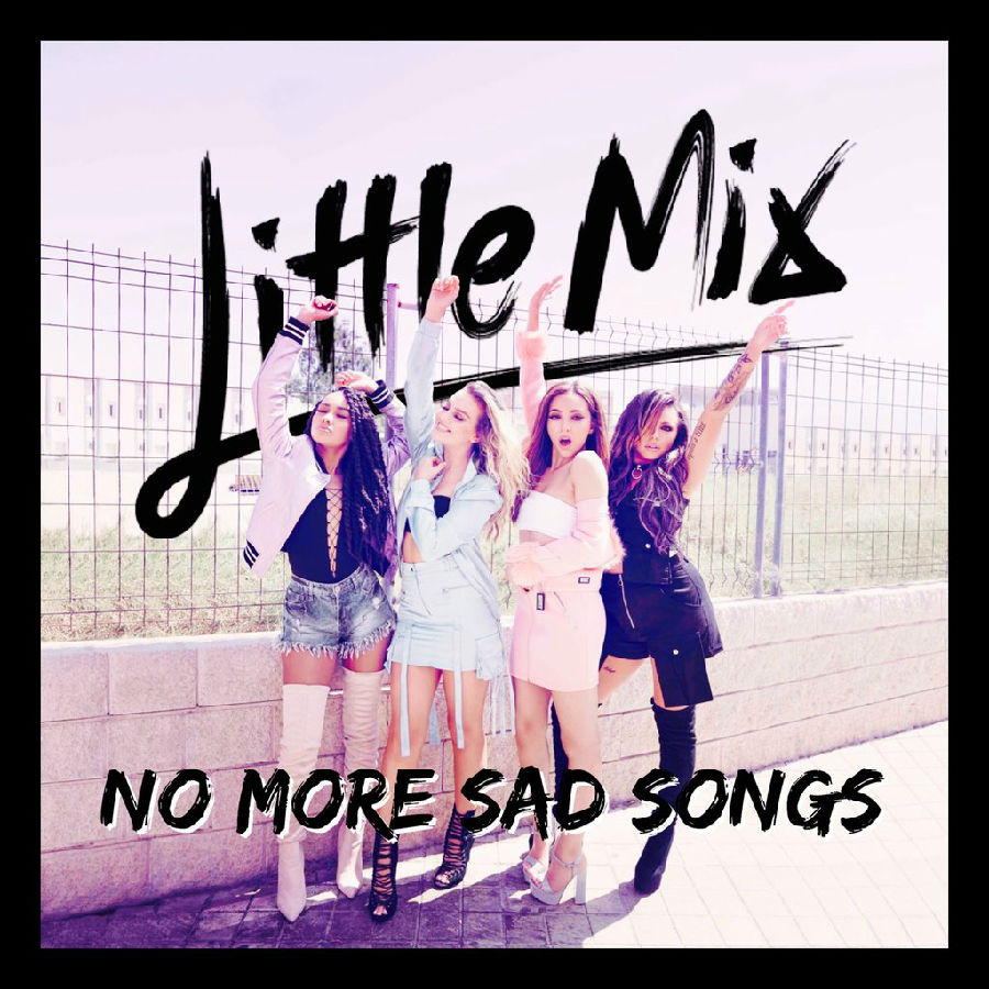 little_mix___no_more_sad_songs_by_summertimebadwi-daqmqxf.jpg