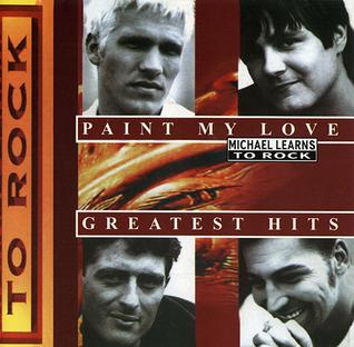 Michael_Learns_To_Rock_Paint_My_Love.jpg
