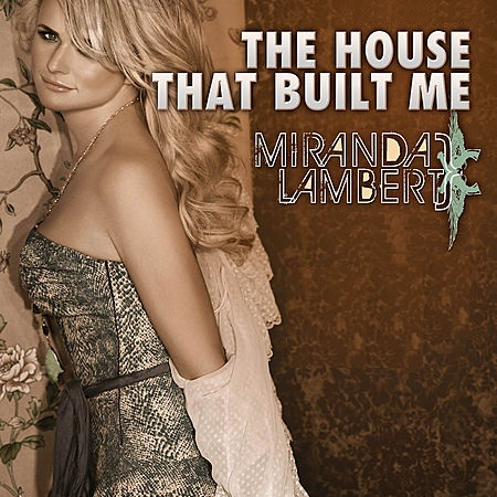 Miranda-Lambert-The-House-That-Built-Me-Single.jpg