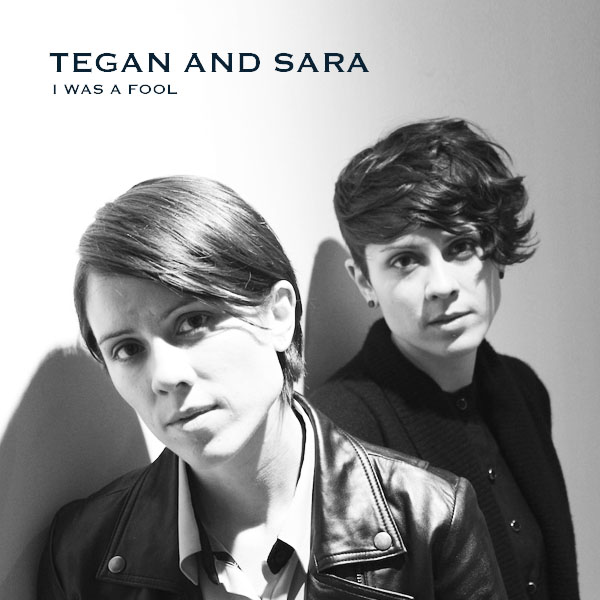 tegan_and_sara___i_was_a_fool_by_vanitycovers-d621r39.jpg
