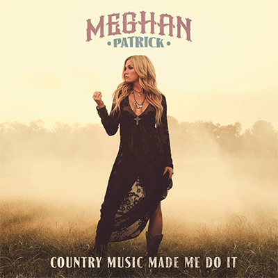 Meghan-Patrick-Country-Music-Made-Me-Do-It-400x400.jpg